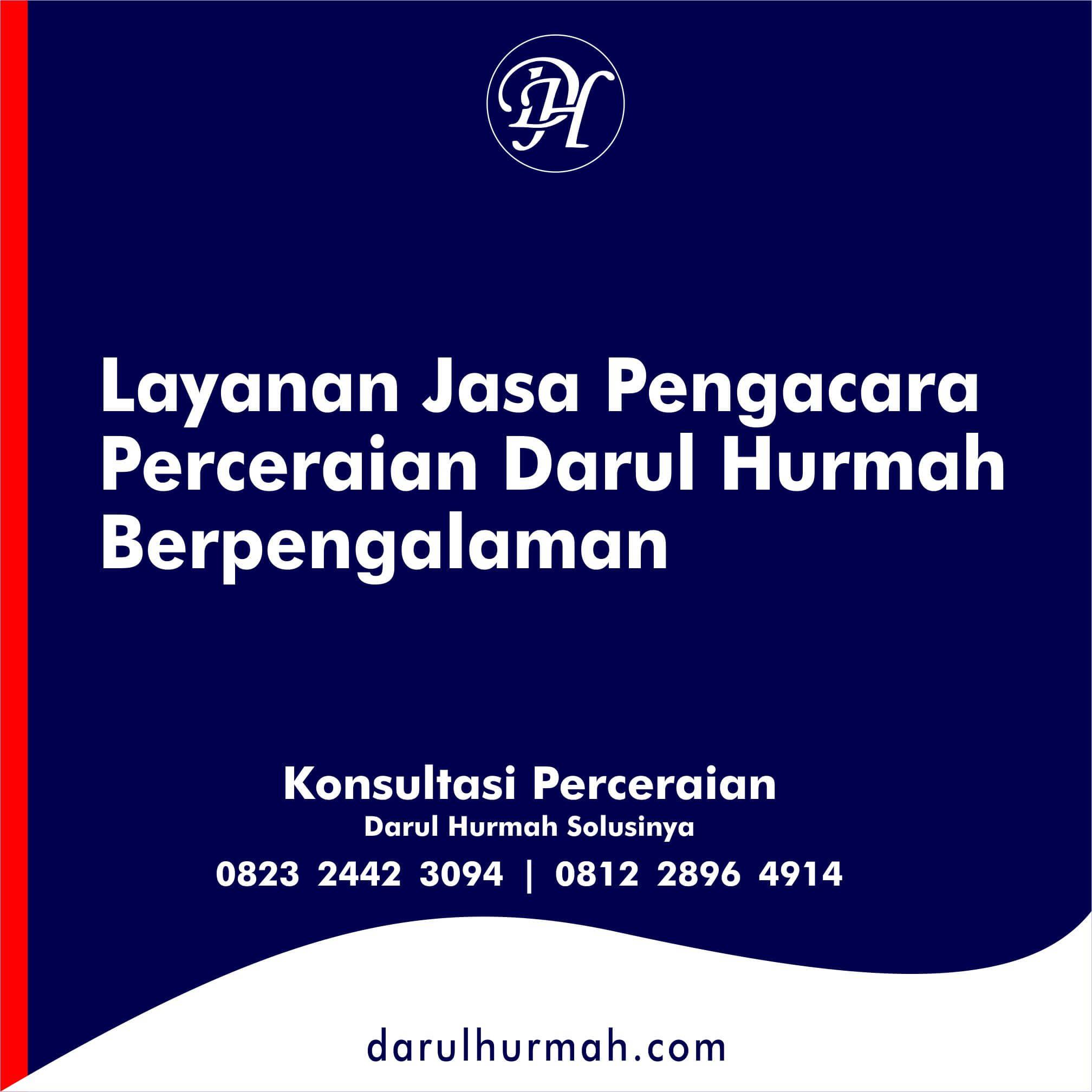 26. Layanan Jasa Pengacara Perceraian Darul Hurmah Berpengalaman