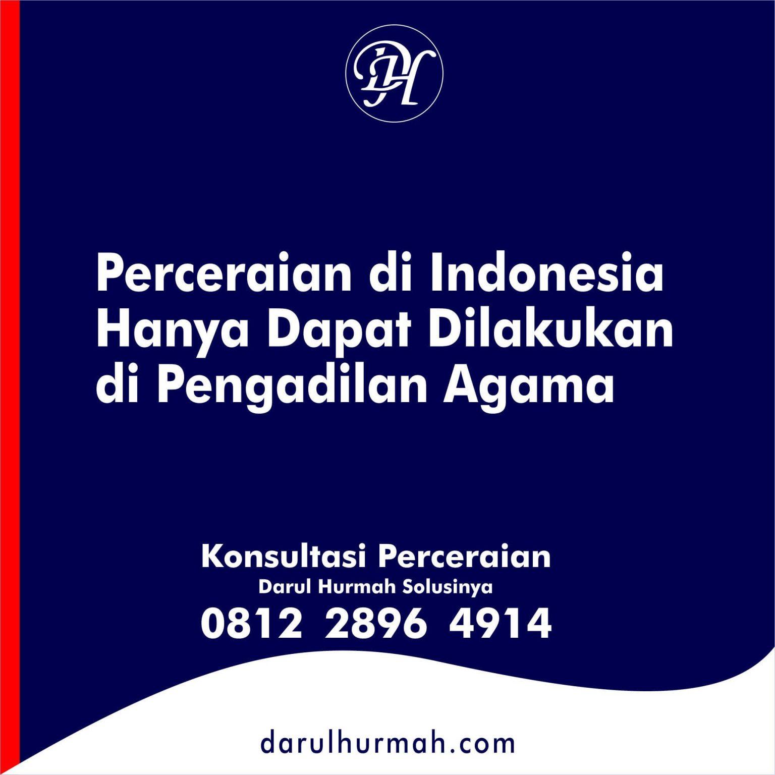 38. Perceraian di Indonesia Hanya Dapat Dilakukan di Pengadilan Agama