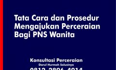 1. Tata Cara dan Prosedur Mengajukan Perceraian Bagi PNS Wanita