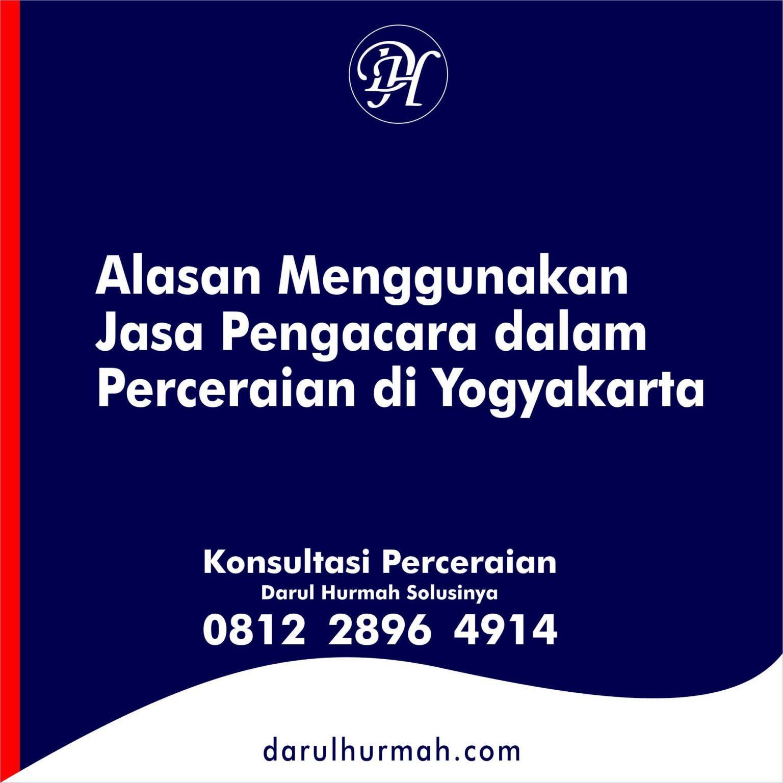 2. Alasan Menggunakan Jasa Pengacara dalam Perceraian di Yogyakarta